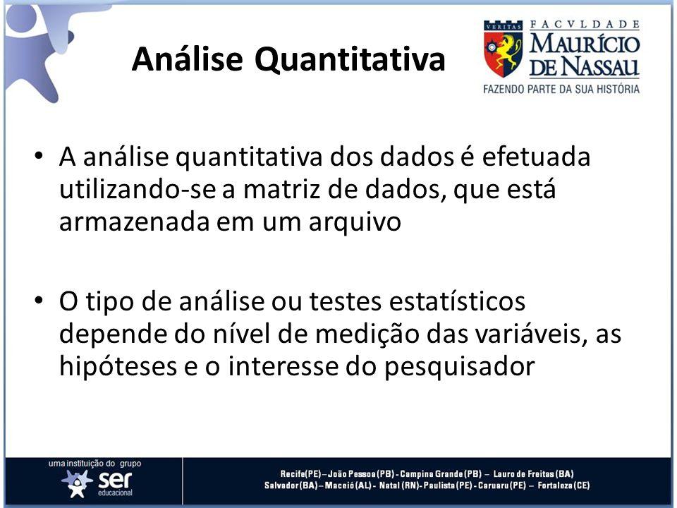 Análise Quantitativa A análise quantitativa dos dados é efetuada utilizando-se a matriz de dados, que está armazenada em um arquivo.