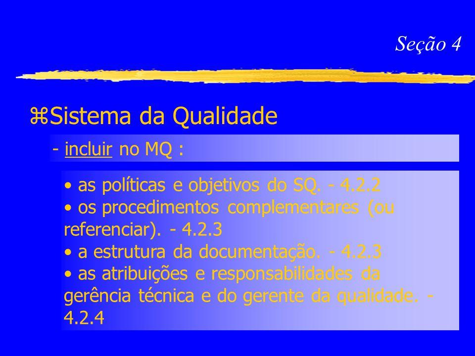 Sistema da Qualidade Seção 4 - incluir no MQ :
