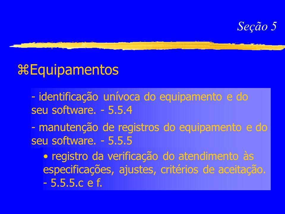 Seção 5 Equipamentos. - identificação unívoca do equipamento e do seu software. - 5.5.4.