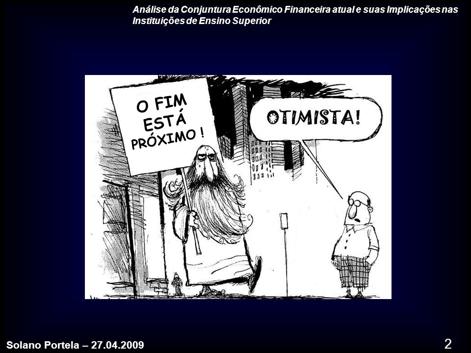 O FIM ESTÁ PRÓXIMO ! Solano Portela – 27.04.2009