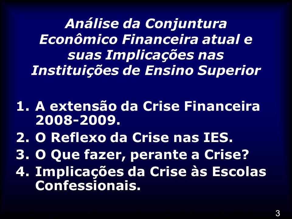 A extensão da Crise Financeira 2008-2009. O Reflexo da Crise nas IES.