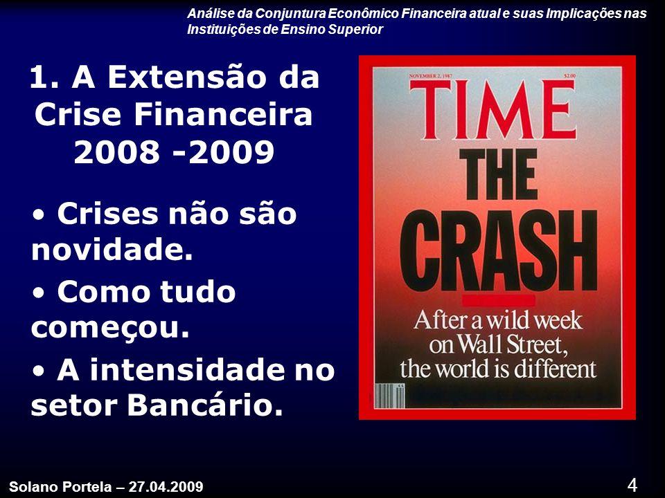 1. A Extensão da Crise Financeira 2008 -2009