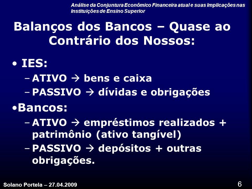 Balanços dos Bancos – Quase ao Contrário dos Nossos:
