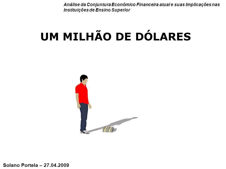 UM MILHÃO DE DÓLARES Solano Portela – 27.04.2009