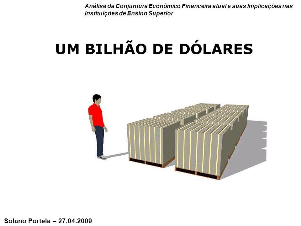 UM BILHÃO DE DÓLARES Solano Portela – 27.04.2009