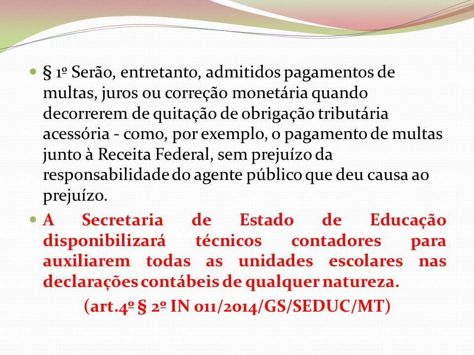 (art.4º § 2º IN 011/2014/GS/SEDUC/MT)