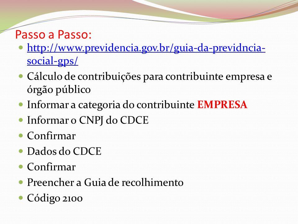 Passo a Passo: http://www.previdencia.gov.br/guia-da-previdncia-social-gps/ Cálculo de contribuições para contribuinte empresa e órgão público.