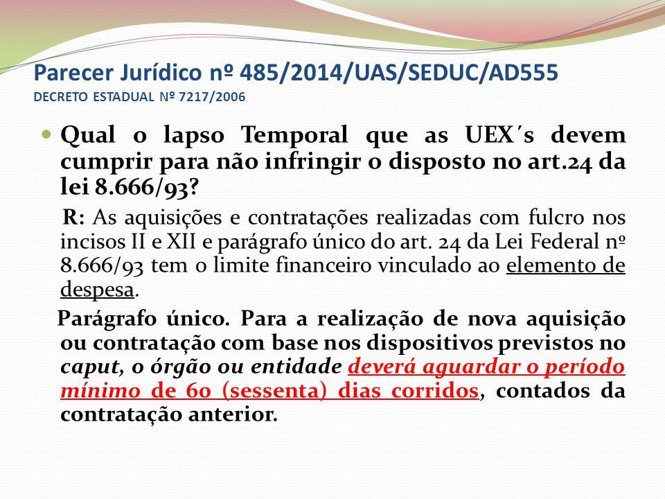 Parecer Jurídico nº 485/2014/UAS/SEDUC/AD555 DECRETO ESTADUAL Nº 7217/2006