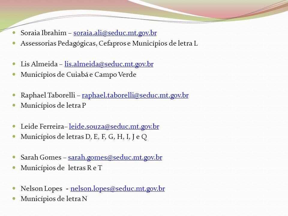 Soraia Ibrahim – soraia.ali@seduc.mt.gov.br