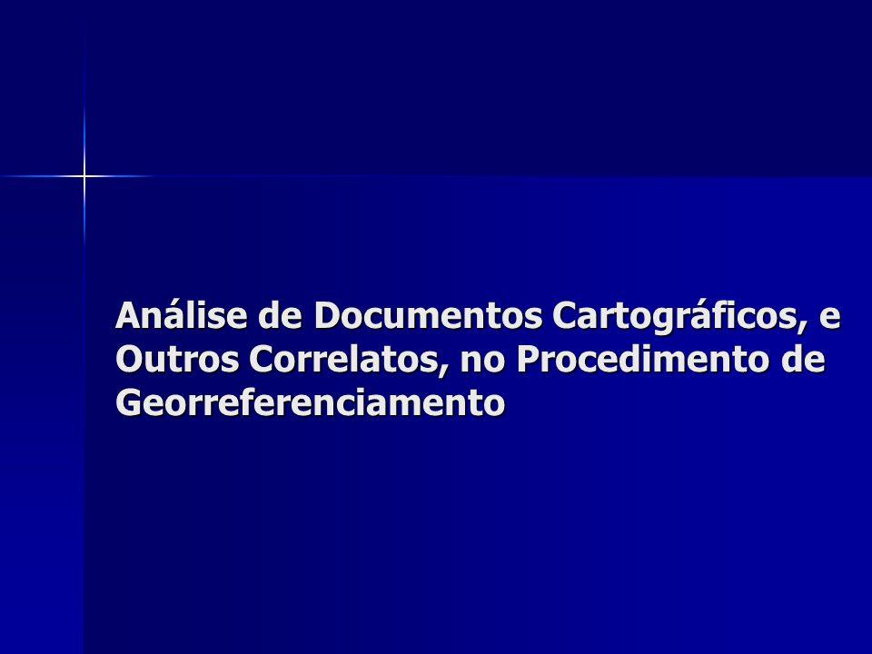 Análise de Documentos Cartográficos, e Outros Correlatos, no Procedimento de Georreferenciamento