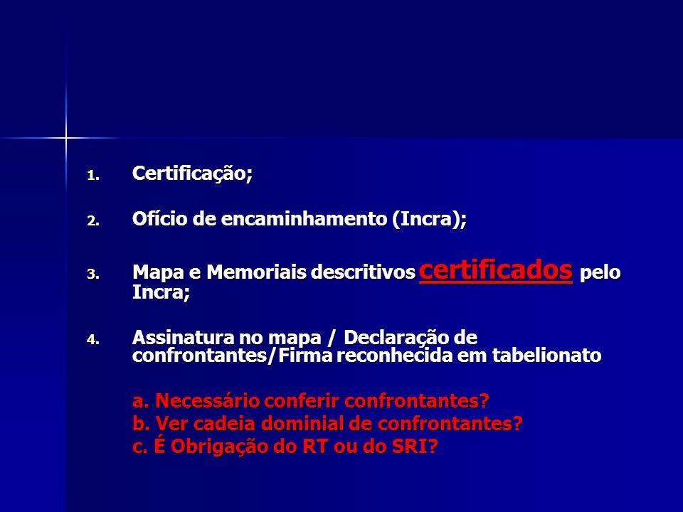 Certificação; Ofício de encaminhamento (Incra); Mapa e Memoriais descritivos certificados pelo Incra;