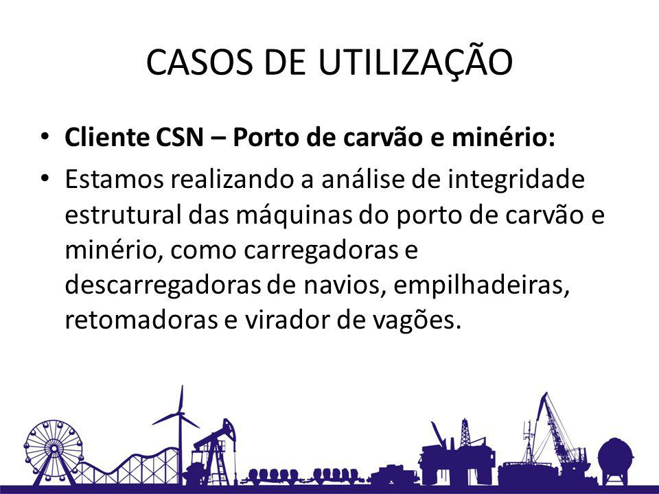 CASOS DE UTILIZAÇÃO Cliente CSN – Porto de carvão e minério: