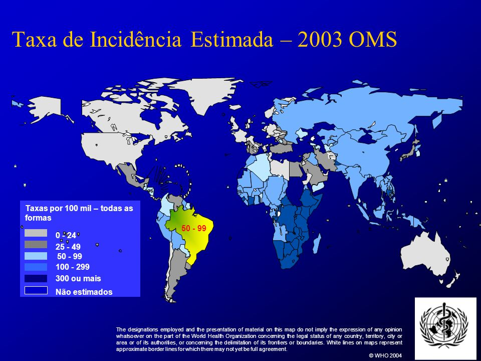Taxa de Incidência Estimada – 2003 OMS