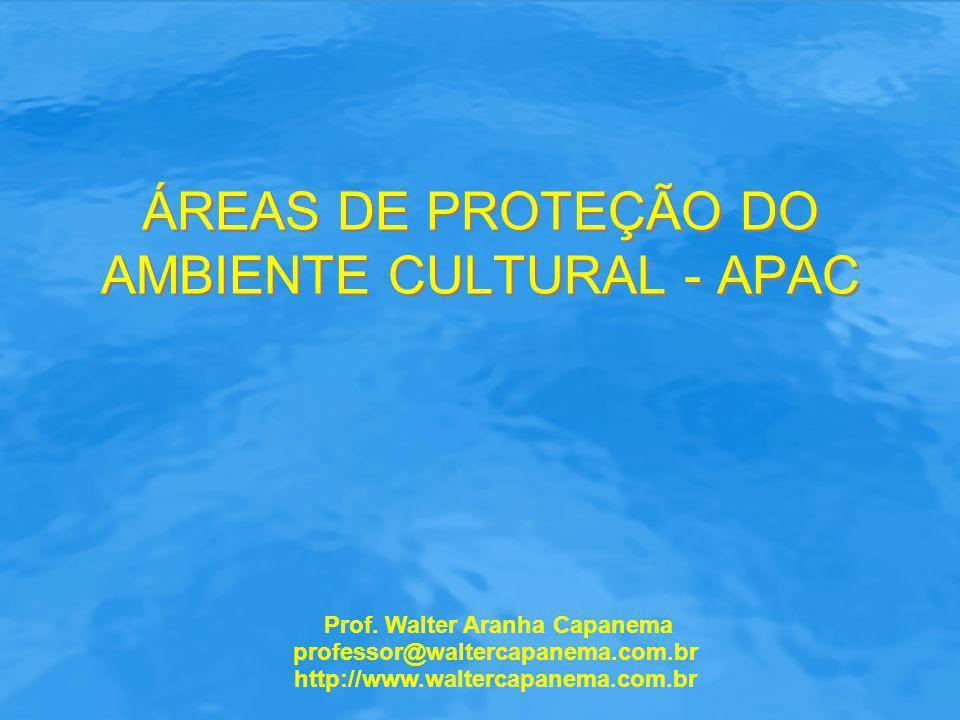 ÁREAS DE PROTEÇÃO DO AMBIENTE CULTURAL - APAC