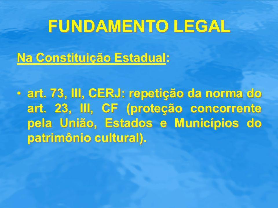 FUNDAMENTO LEGAL Na Constituição Estadual: