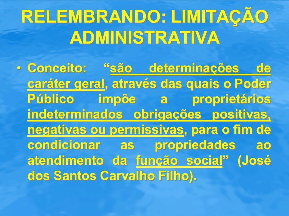 RELEMBRANDO: LIMITAÇÃO ADMINISTRATIVA