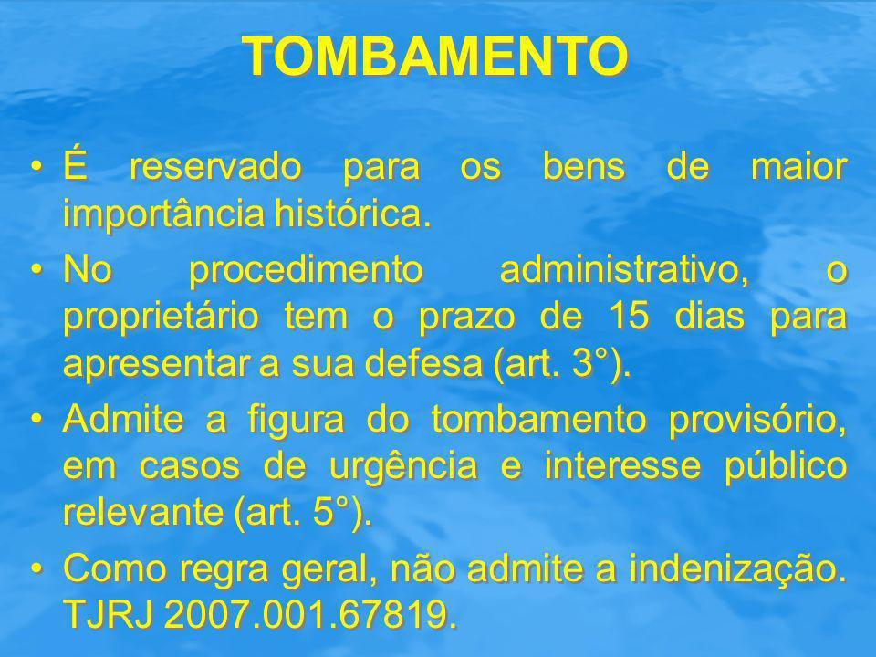 TOMBAMENTO É reservado para os bens de maior importância histórica.