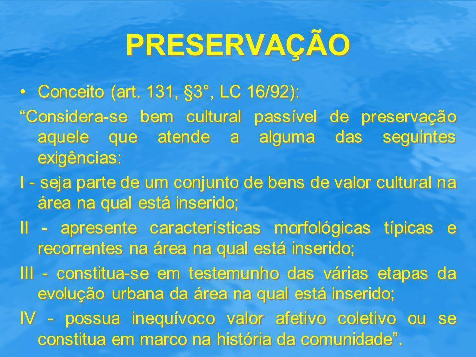 PRESERVAÇÃO Conceito (art. 131, §3°, LC 16/92):