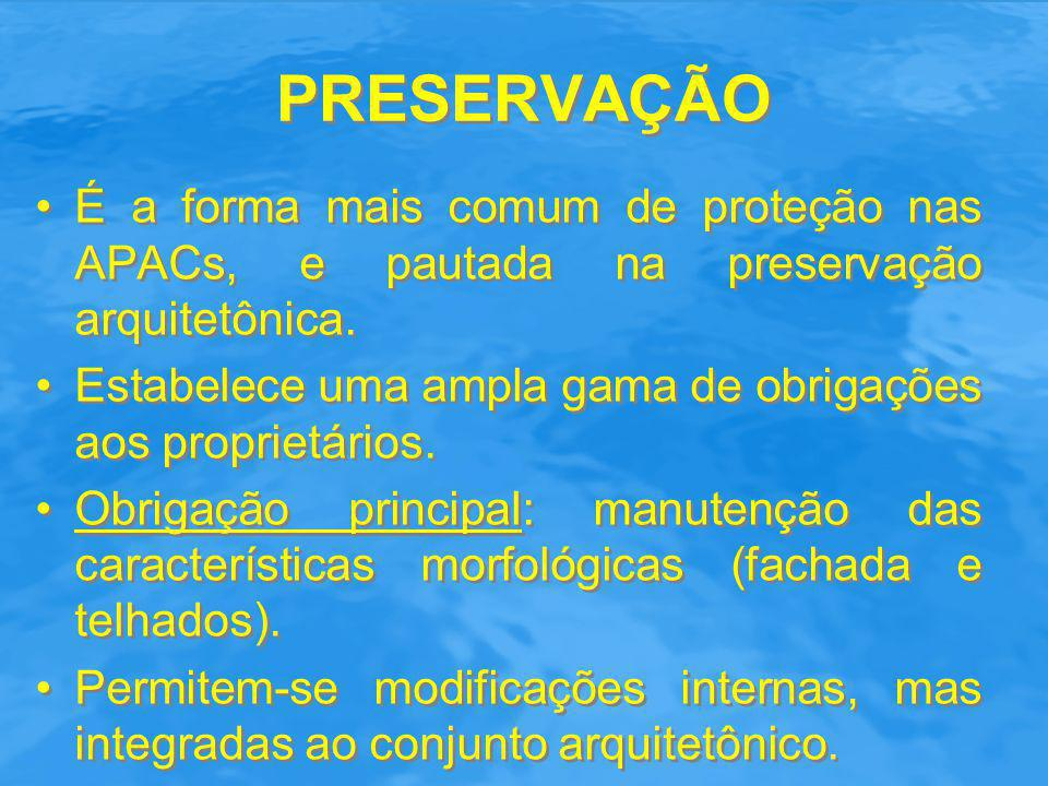 PRESERVAÇÃO É a forma mais comum de proteção nas APACs, e pautada na preservação arquitetônica.