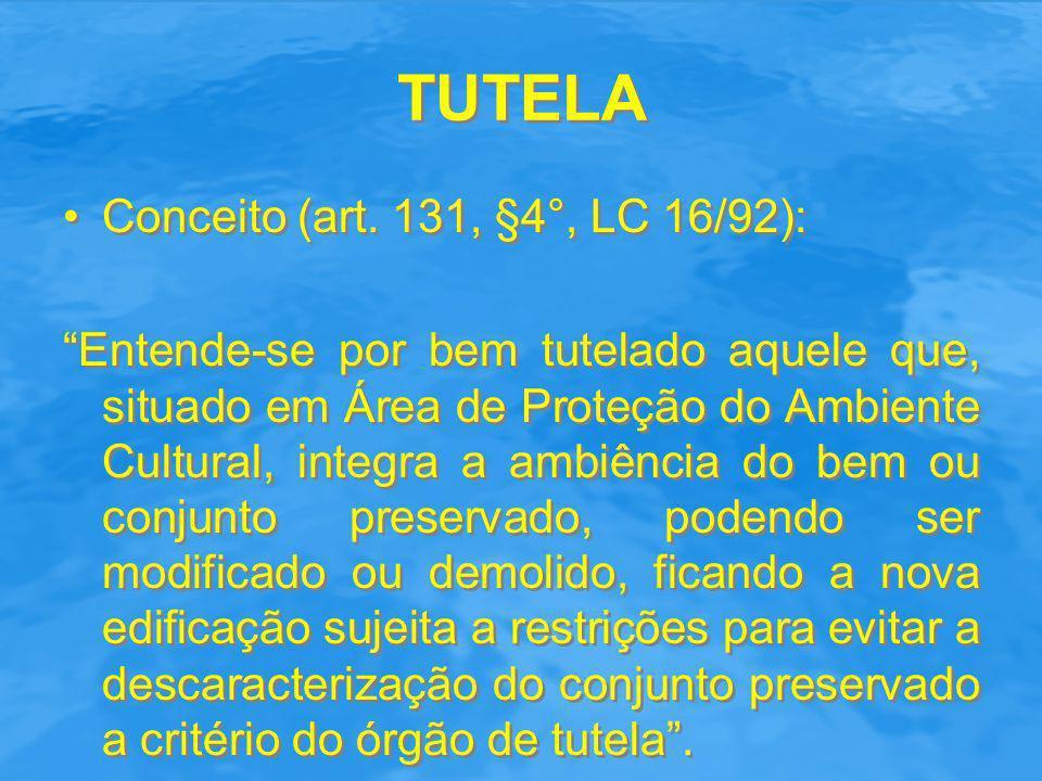 TUTELA Conceito (art. 131, §4°, LC 16/92):