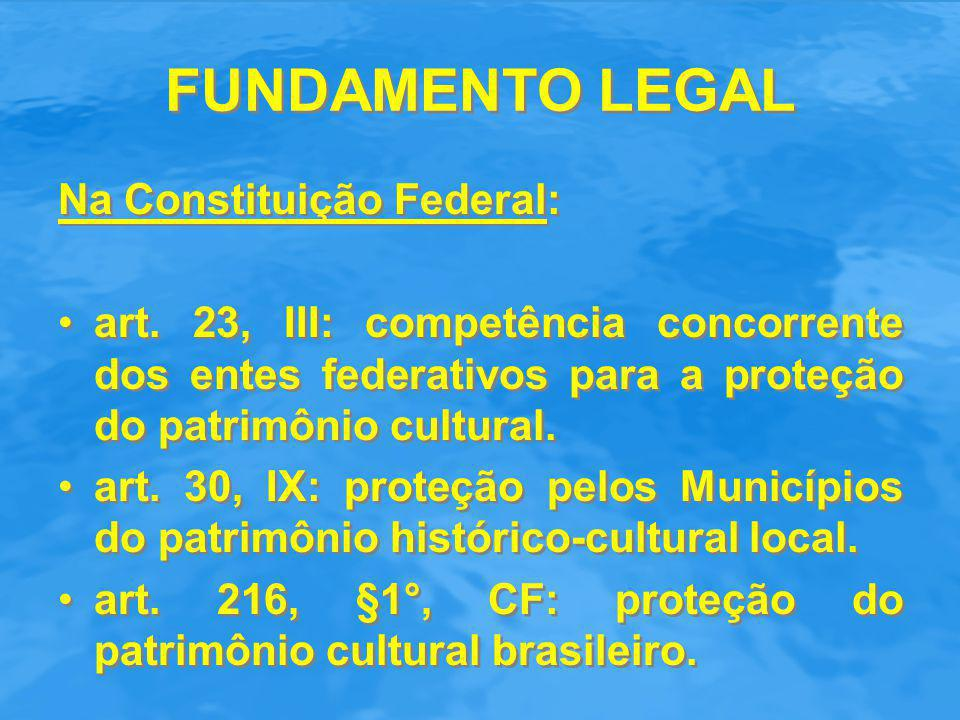 FUNDAMENTO LEGAL Na Constituição Federal:
