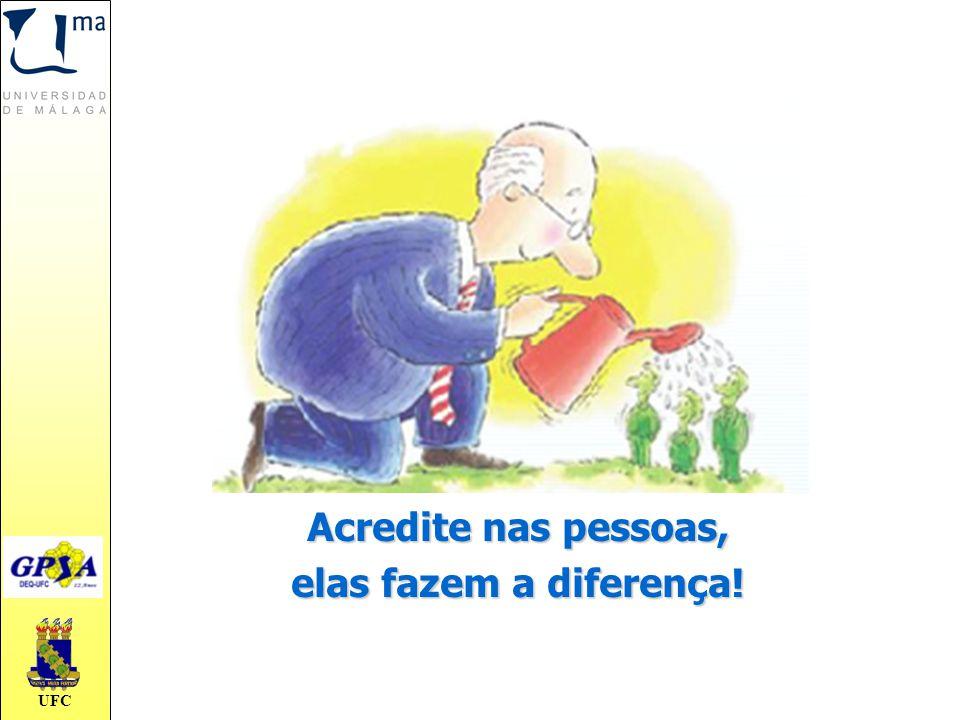 Acredite nas pessoas, elas fazem a diferença!