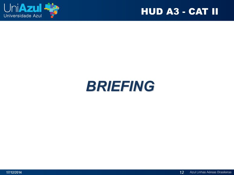 HUD A3 - CAT II BRIEFING 07/04/2017