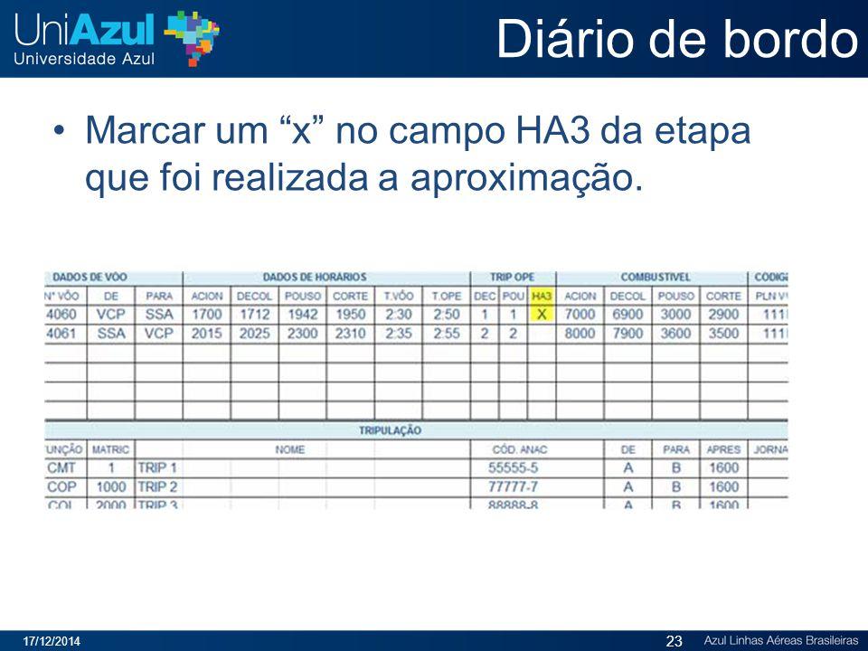 Diário de bordo Marcar um x no campo HA3 da etapa que foi realizada a aproximação. 07/04/2017