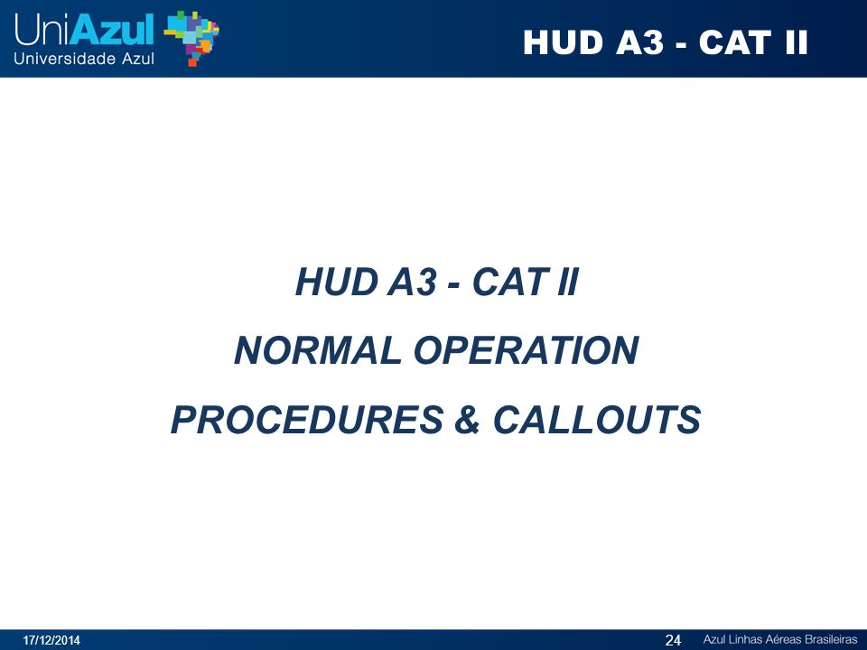 HUD A3 - CAT II NORMAL OPERATION PROCEDURES & CALLOUTS