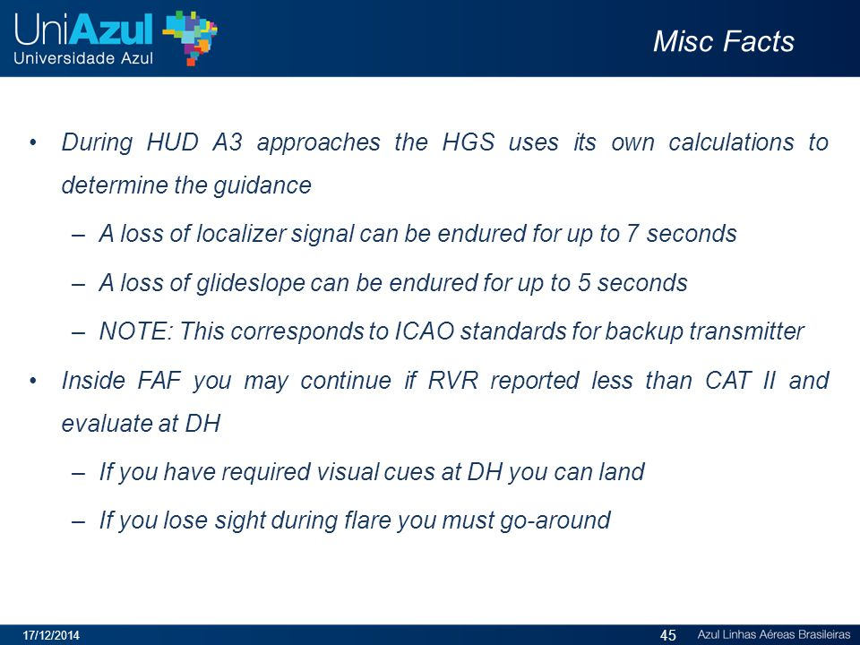 Misc Facts During HUD A3 approaches the HGS uses its own calculations to determine the guidance.