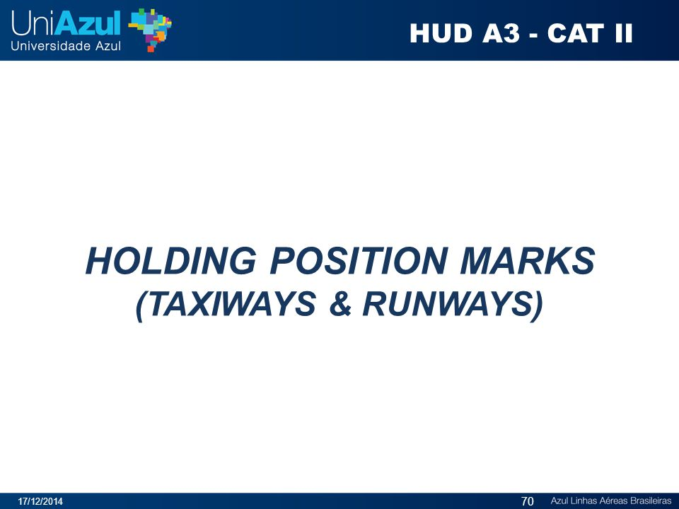 HOLDING POSITION MARKS (TAXIWAYS & RUNWAYS)