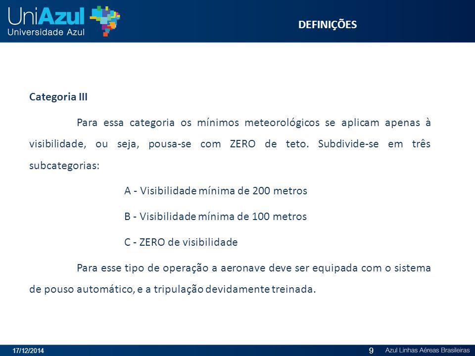 A - Visibilidade mínima de 200 metros