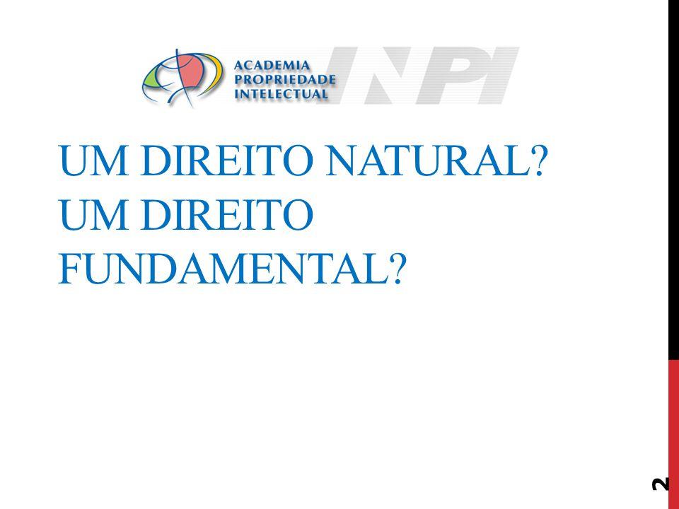 Um direito natural Um direito fundamental