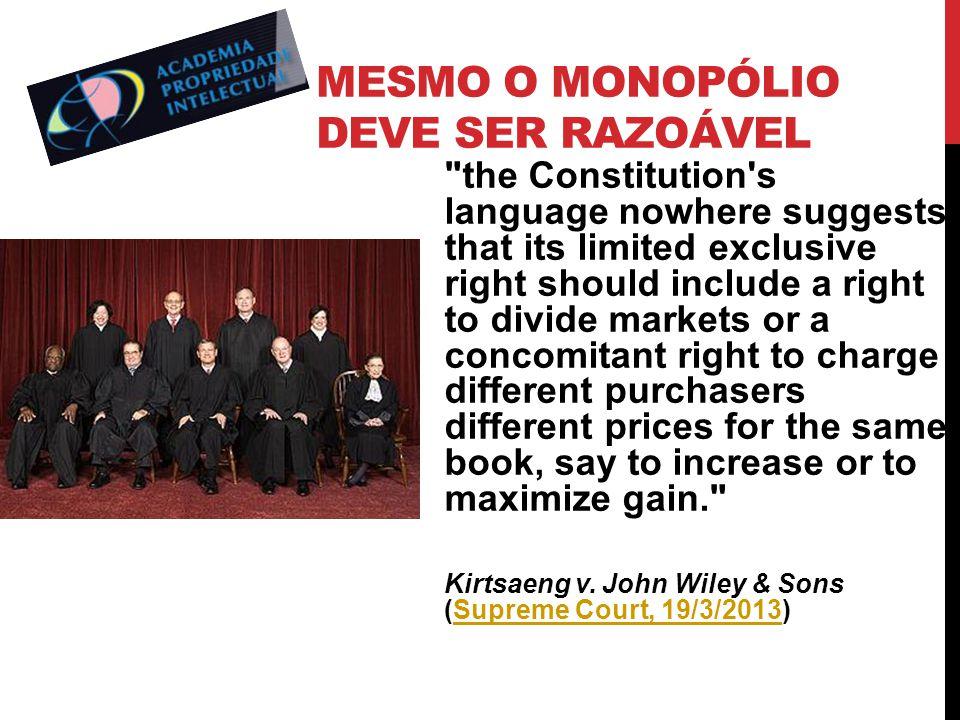 Mesmo o monopólio deve ser razoável