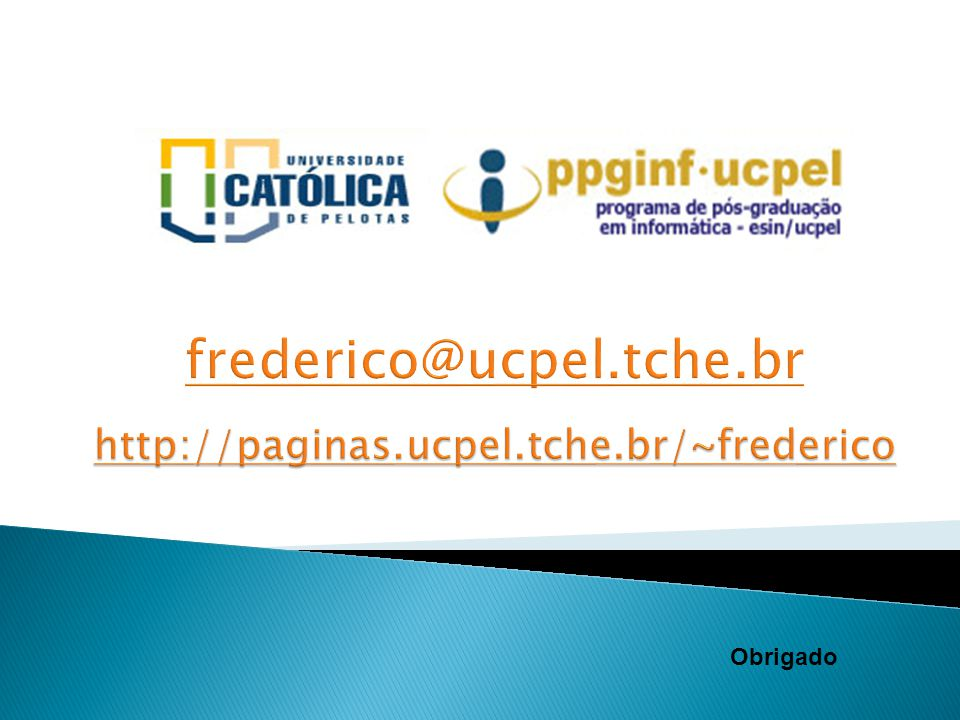 frederico@ucpel.tche.br http://paginas.ucpel.tche.br/~frederico