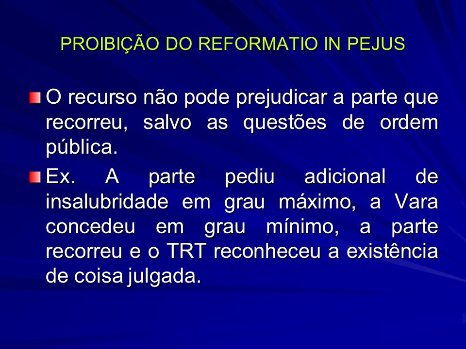 PROIBIÇÃO DO REFORMATIO IN PEJUS