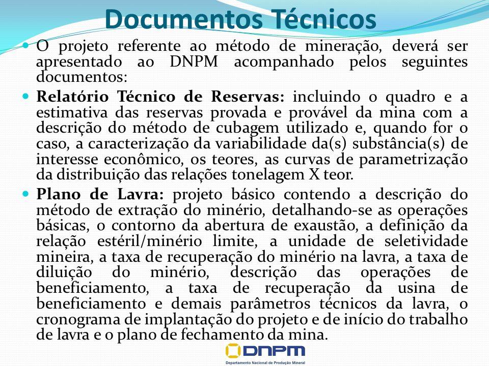 Documentos Técnicos O projeto referente ao método de mineração, deverá ser apresentado ao DNPM acompanhado pelos seguintes documentos: