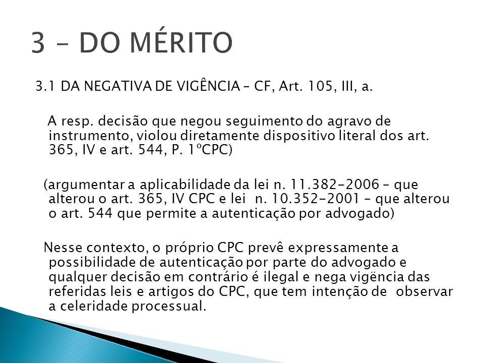 3 – DO MÉRITO 3.1 DA NEGATIVA DE VIGÊNCIA – CF, Art. 105, III, a.