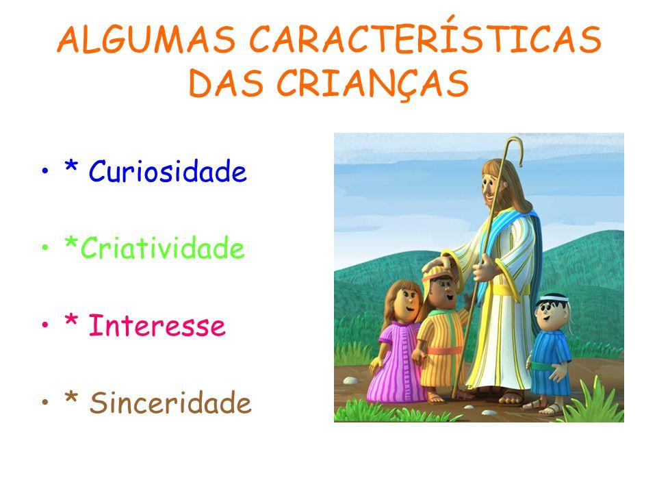ALGUMAS CARACTERÍSTICAS DAS CRIANÇAS