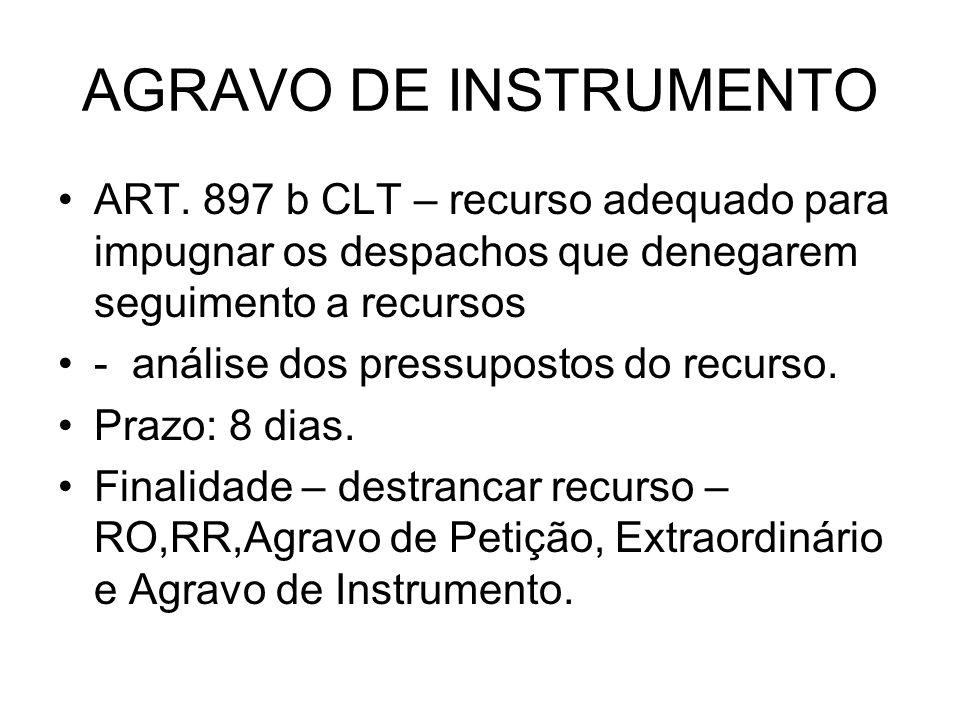 AGRAVO DE INSTRUMENTO ART. 897 b CLT – recurso adequado para impugnar os despachos que denegarem seguimento a recursos.