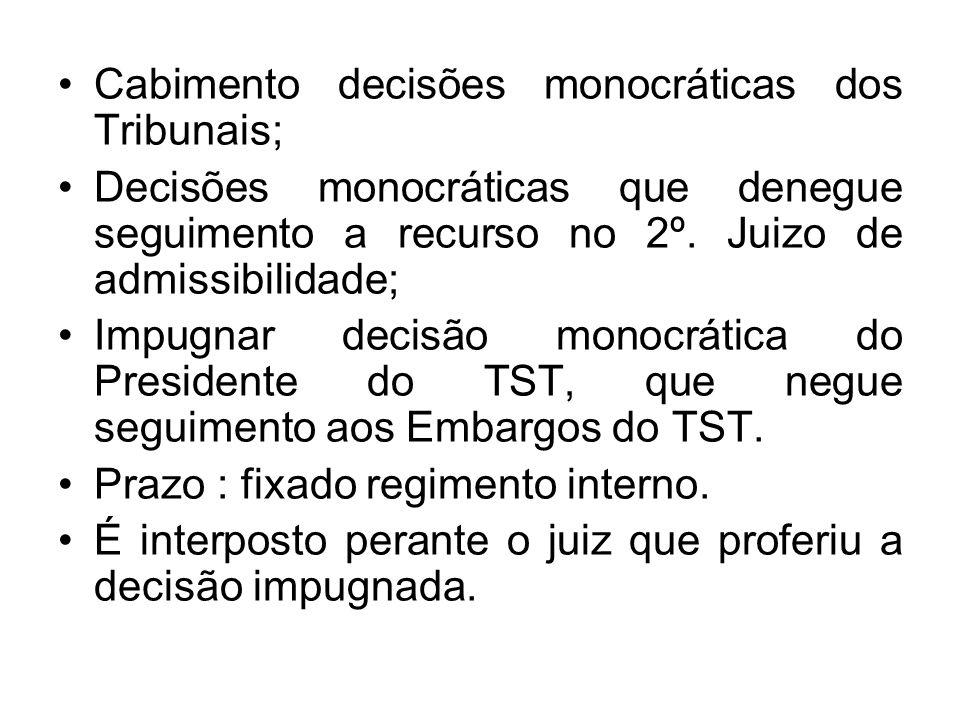 Cabimento decisões monocráticas dos Tribunais;