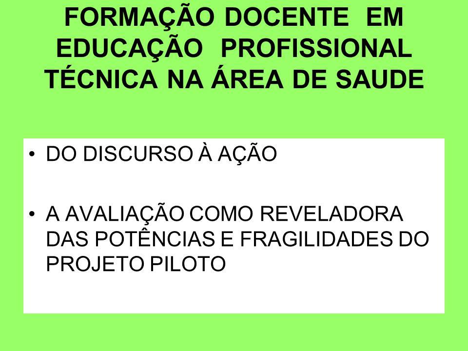 FORMAÇÃO DOCENTE EM EDUCAÇÃO PROFISSIONAL TÉCNICA NA ÁREA DE SAUDE