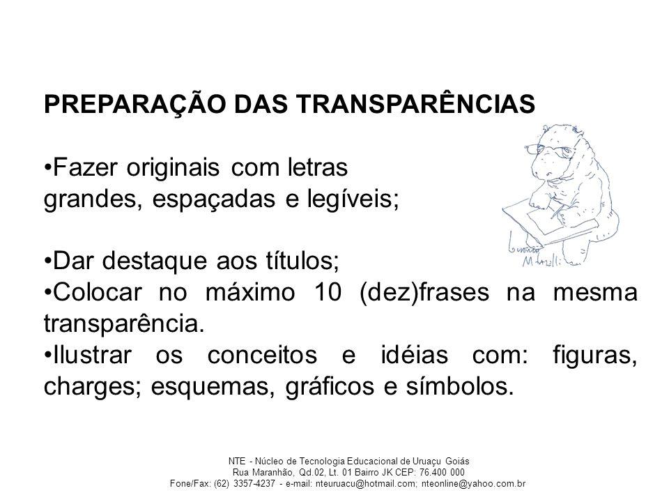 PREPARAÇÃO DAS TRANSPARÊNCIAS Fazer originais com letras
