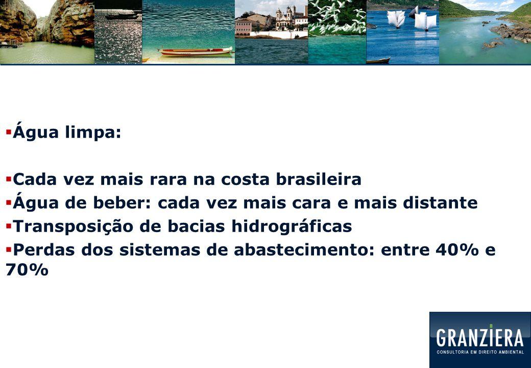 Água limpa: Cada vez mais rara na costa brasileira. Água de beber: cada vez mais cara e mais distante.