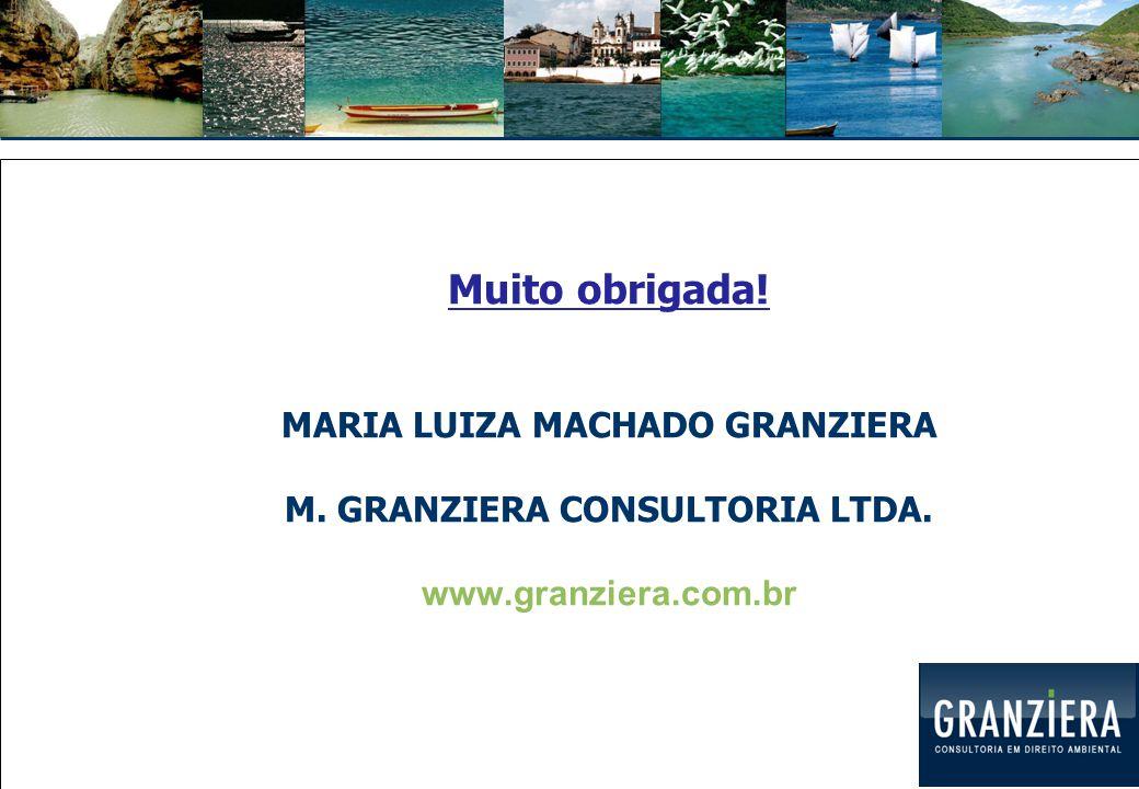 Muito obrigada. MARIA LUIZA MACHADO GRANZIERA M