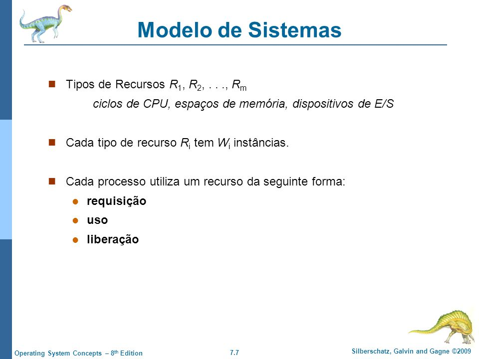 Modelo de Sistemas Tipos de Recursos R1, R2, . . ., Rm