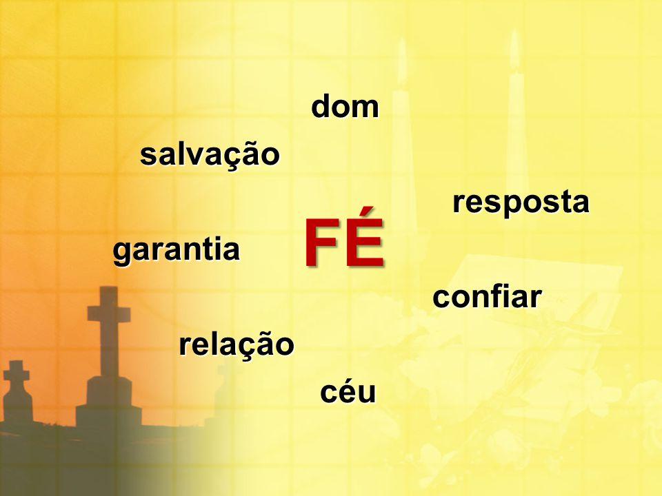 dom salvação resposta garantia confiar relação céu FÉ