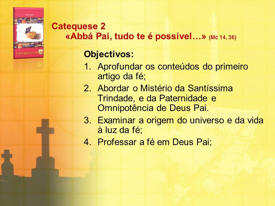 Catequese 2 «Abbá Pai, tudo te é possível…» (Mc 14, 36)