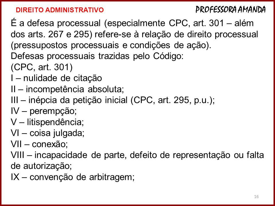 Defesas processuais trazidas pelo Código: (CPC, art. 301)
