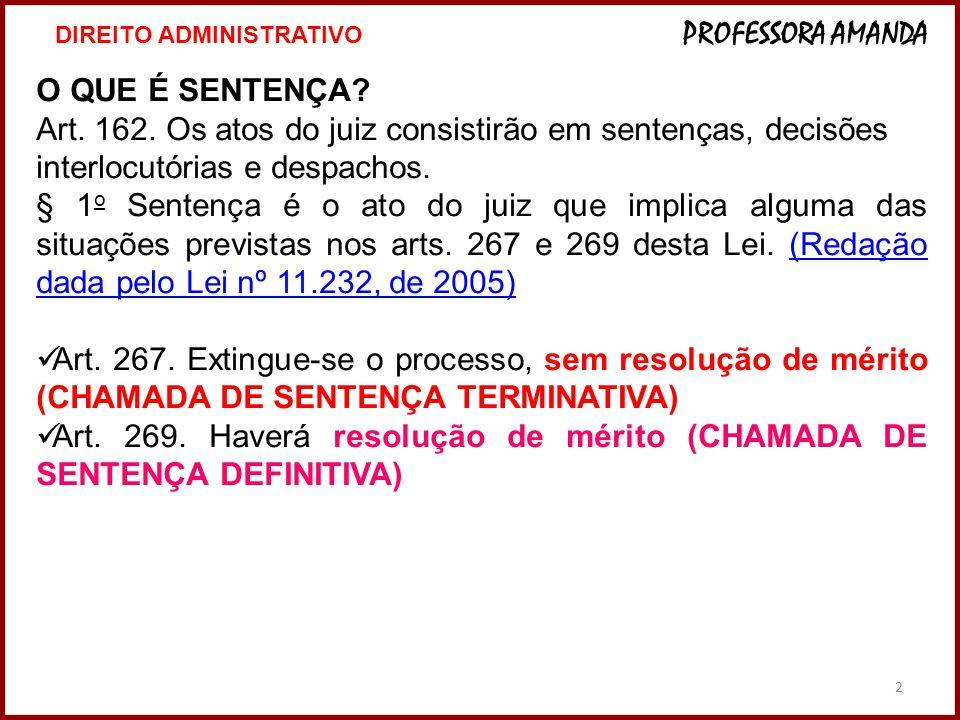 Art. 269. Haverá resolução de mérito (CHAMADA DE SENTENÇA DEFINITIVA)